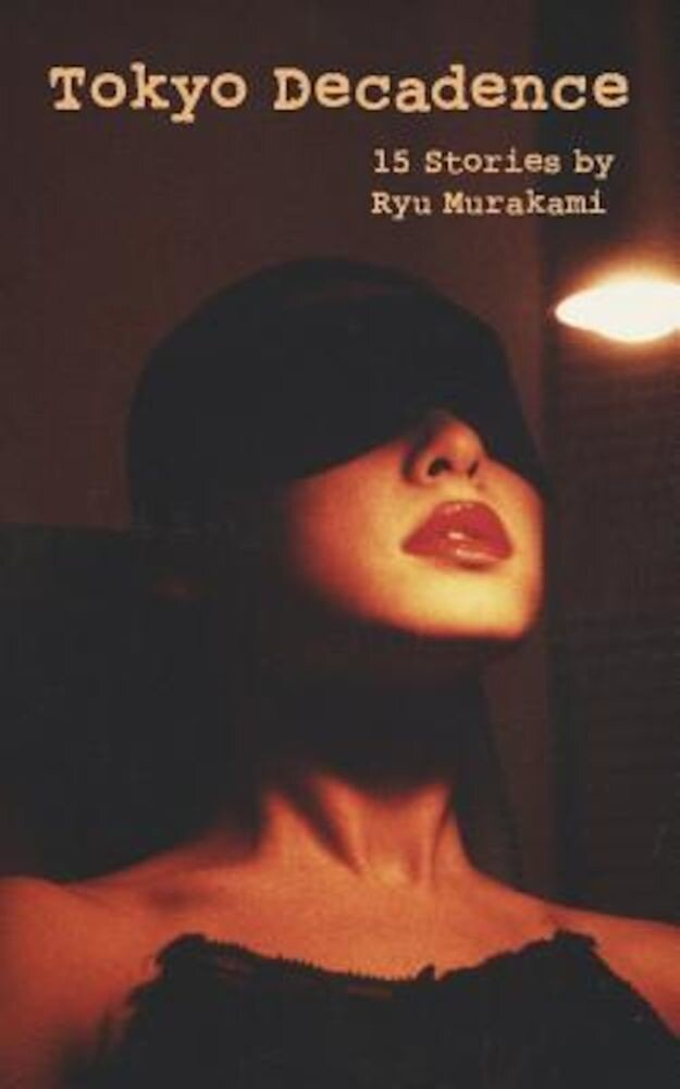 Tokyo Decadence: 15 Stories, Paperback
