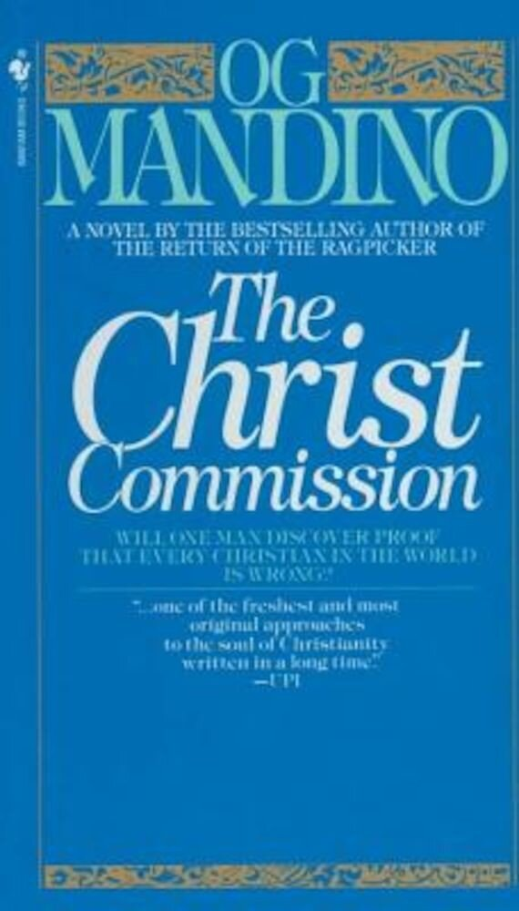 The Christ Commission: Will One Man Discover Proof That Every Christian in the World Is Wrong?, Paperback