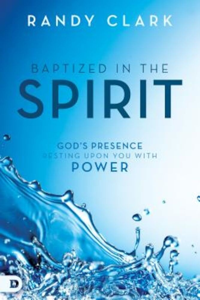 Baptized in the Spirit: God's Presence Resting Upon You with Power, Hardcover