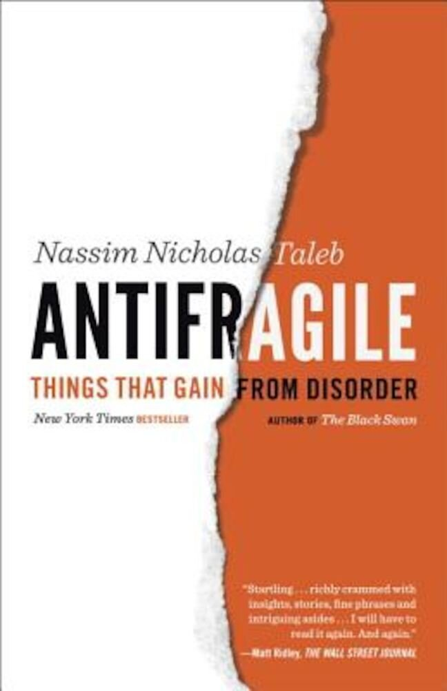 Antifragile: Things That Gain from Disorder, Paperback