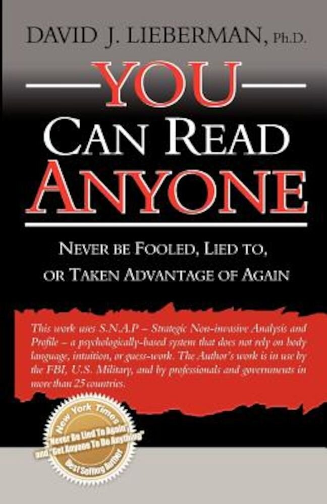 You Can Read Anyone: Never Be Fooled, Lied To, or Taken Advantage of Again, Paperback