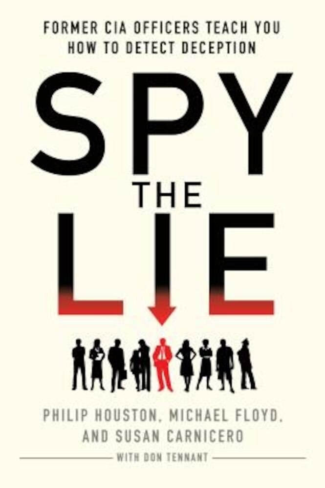 Spy the Lie: Former CIA Officers Teach You How to Detect Deception, Paperback