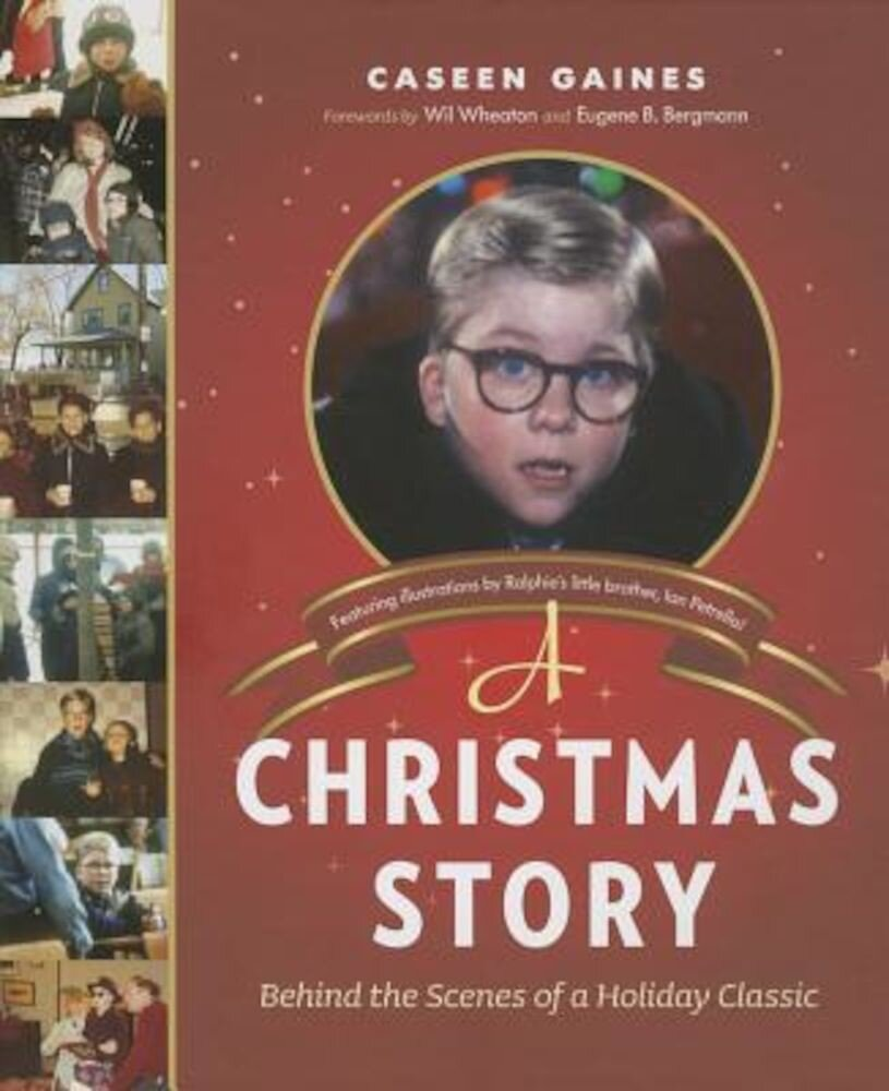 A Christmas Story: Behind the Scenes of a Holiday Classic, Hardcover