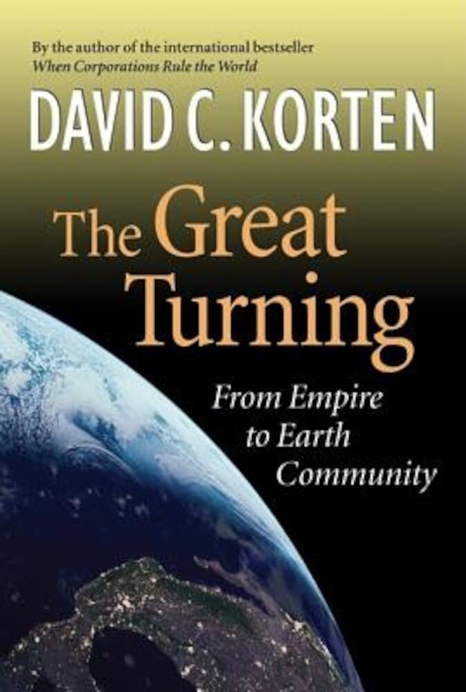 The Great Turning: From Empire to Earth Community, Paperback