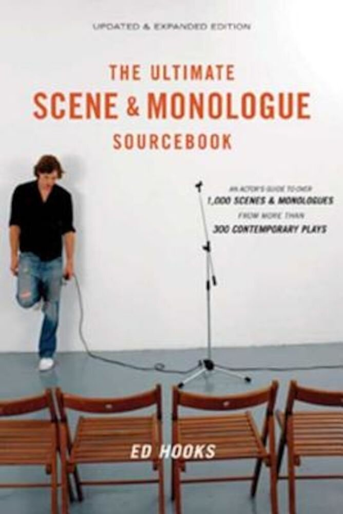 The Ultimate Scene & Monologue Sourcebook: An Actor's Reference to Over 1,000 Monologues and Scenes from More Than 300 Contemporary Plays, Paperback