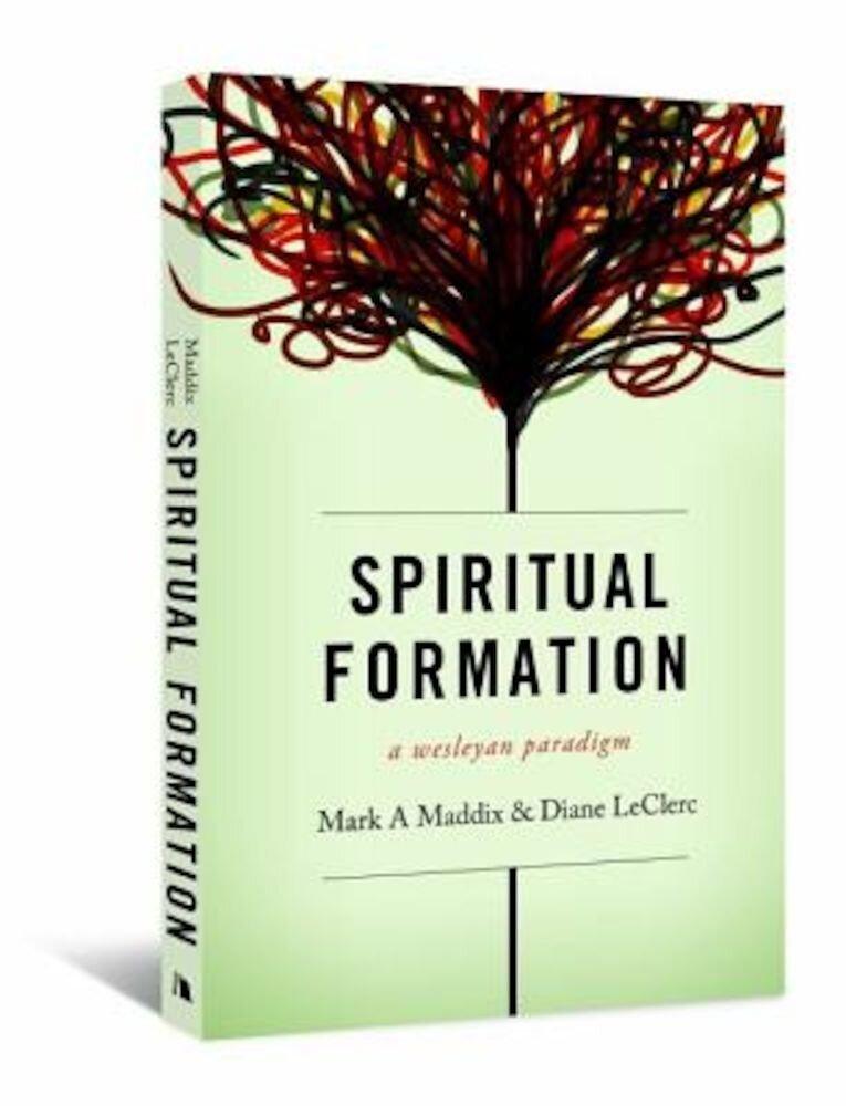 Spiritual Formation: A Wesleyan Paradigm, Paperback