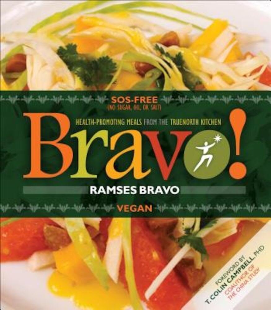 Bravo!: Health Promoting Meals from the Truenorth Health Kitchen, Paperback