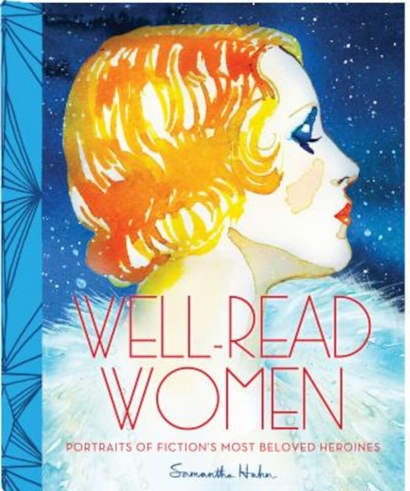 Well-Read Women: Portraits of Fiction's Most Beloved Heroines, Hardcover
