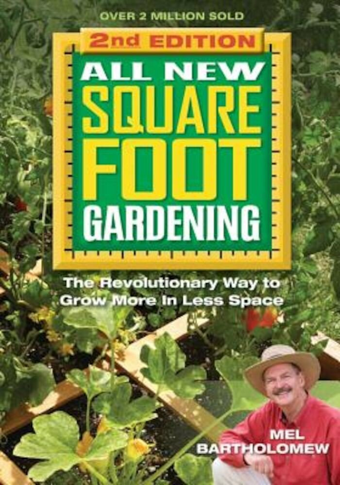 All New Square Foot Gardening: The Revolutionary Way to Grow More in Less Space, Paperback