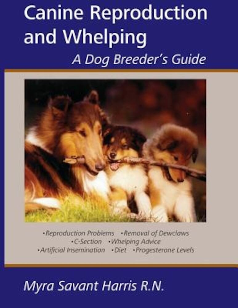 Canine Reproduction and Whelping: A Dog Breeder's Guide, Paperback