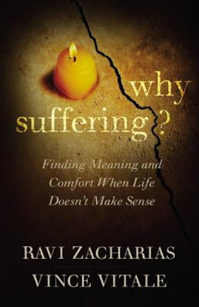 Why Suffering?: Finding Meaning and Comfort When Life Doesn't Make Sense, Hardcover