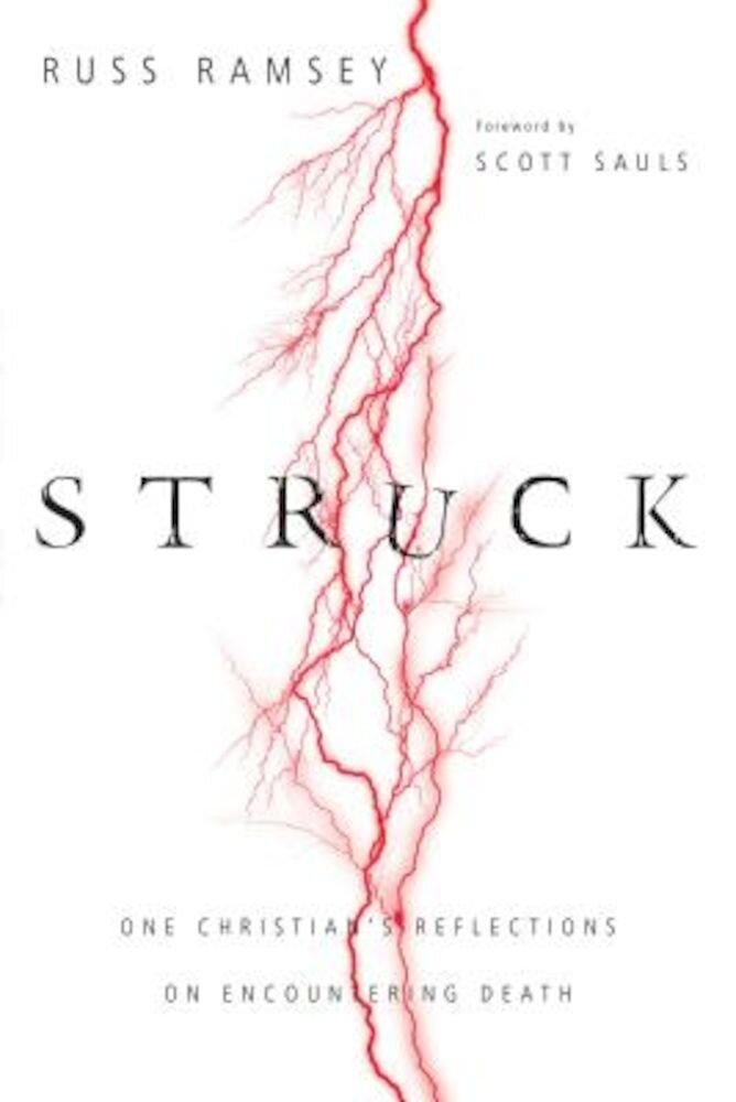 Struck: One Christian's Reflections on Encountering Death, Paperback