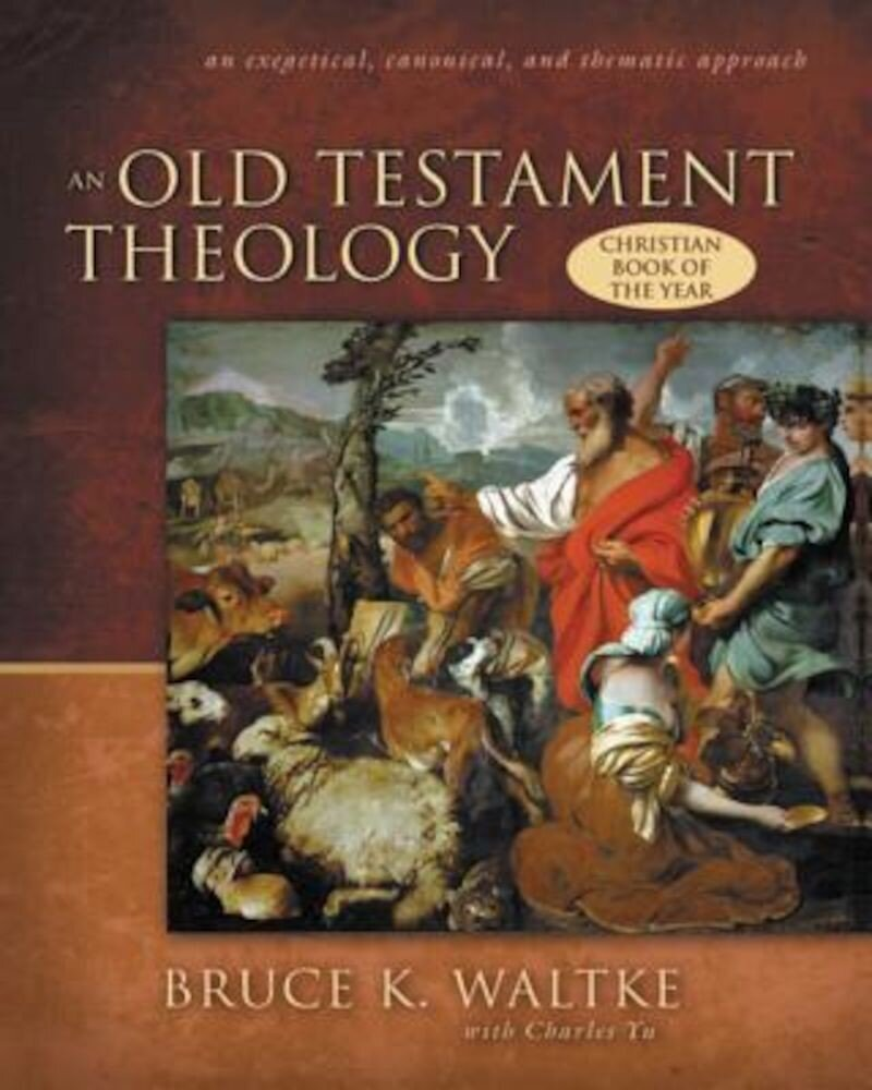 An Old Testament Theology: An Exegtical, Canonical, and Thematic Approach, Hardcover