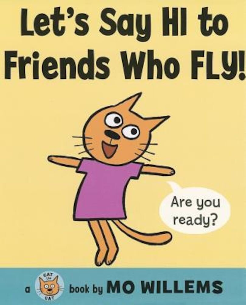 Let's Say Hi to Friends Who Fly!, Hardcover