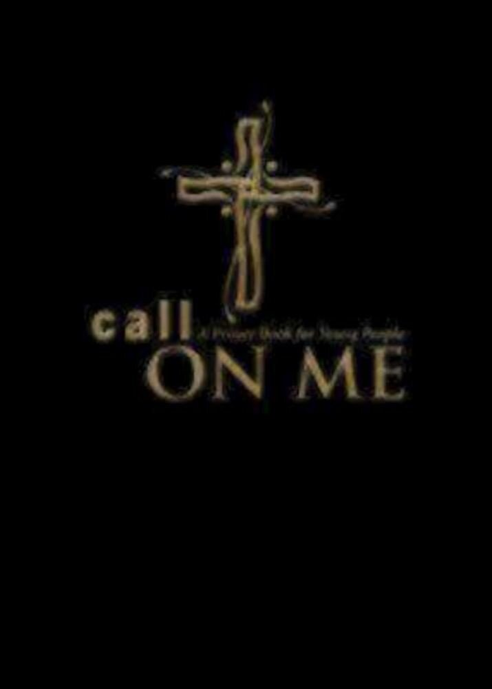 Call on Me: A Prayer Book for Young People, Paperback