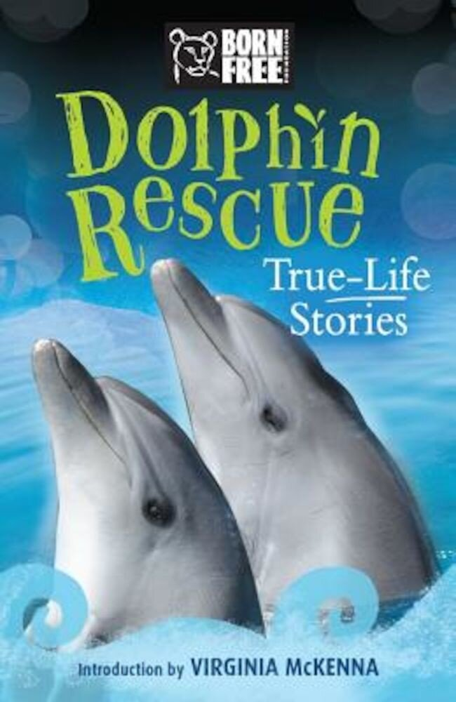 Dolphin Rescue: True-Life Stories, Paperback