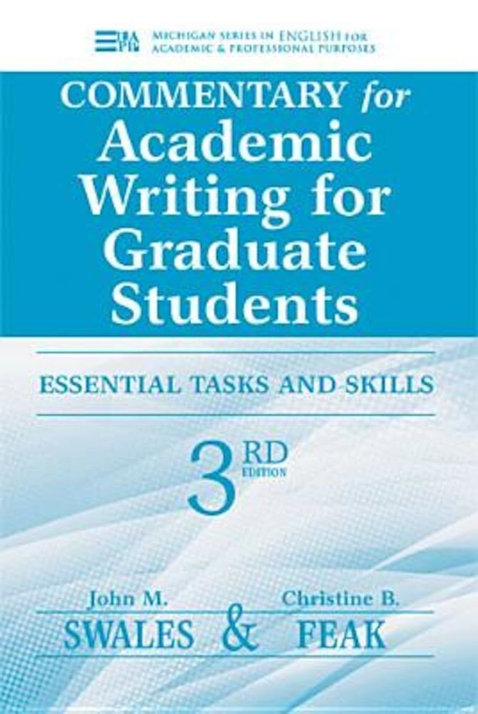 Commentary for Academic Writing for Graduate Students: Essential Tasks and Skills, Paperback
