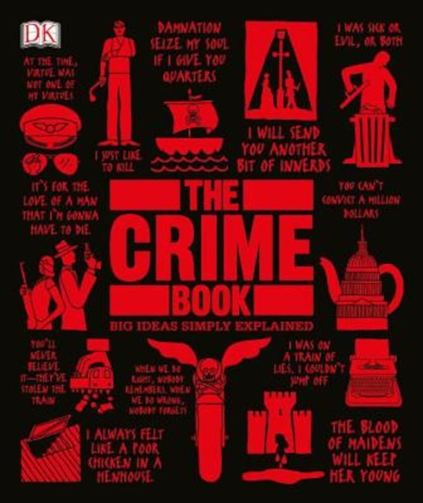 The Crime Book: Big Ideas Simply Explained, Hardcover
