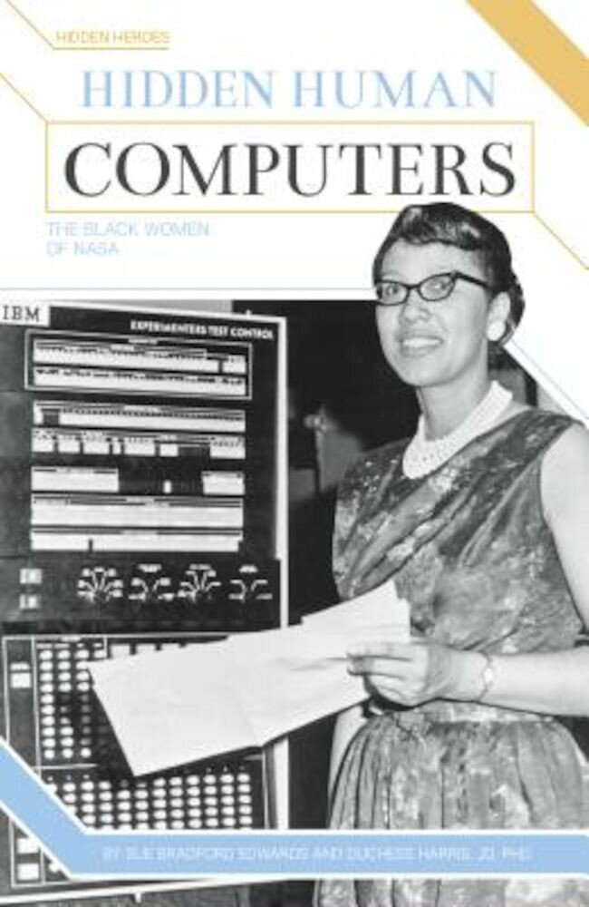 Hidden Human Computers: The Black Women of NASA, Hardcover