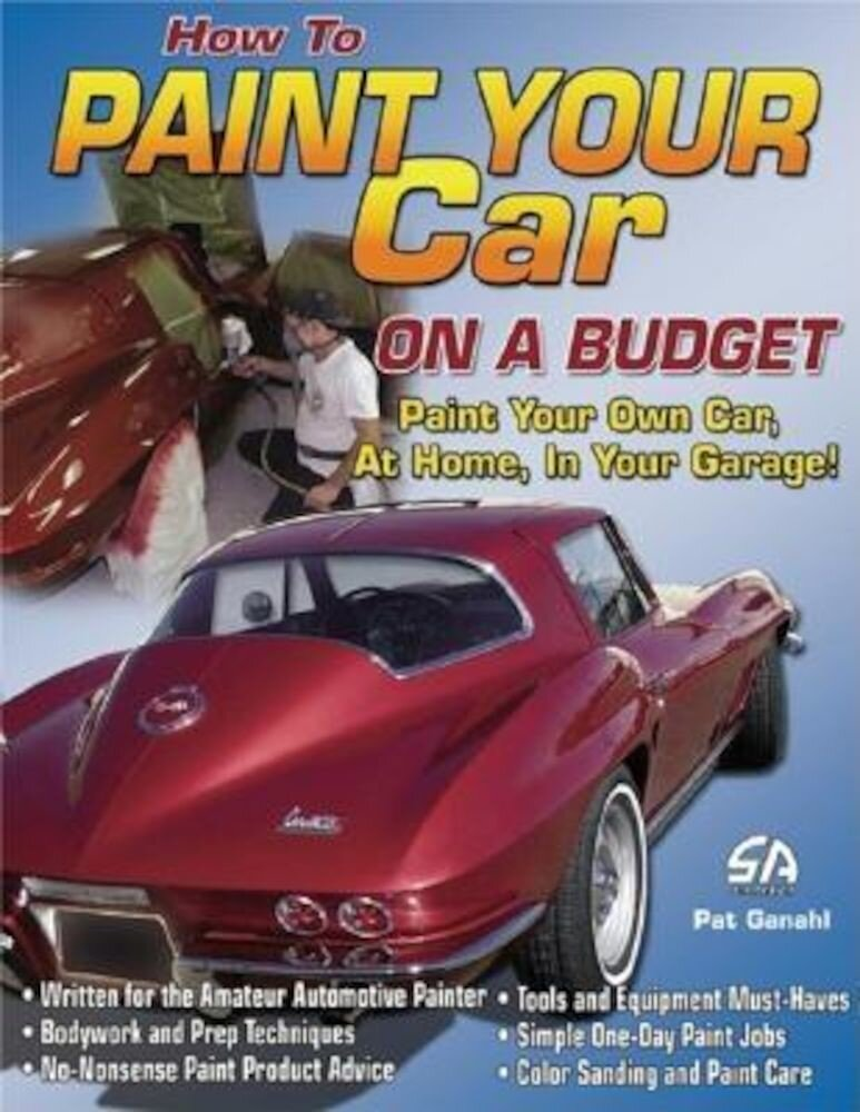 How to Paint Your Car on a Budget, Paperback