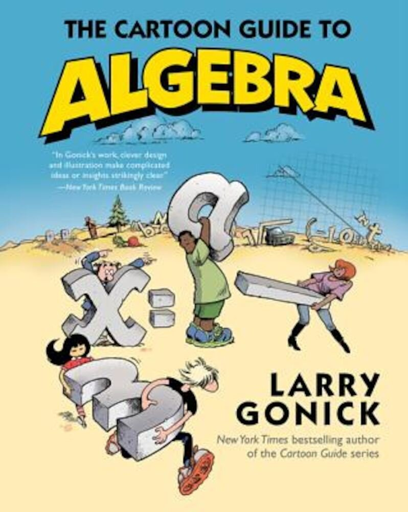 The Cartoon Guide to Algebra, Paperback