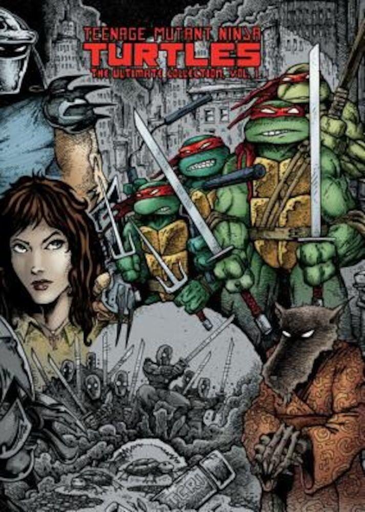 Teenage Mutant Ninja Turtles: The Ultimate Collection, Volume 1, Hardcover
