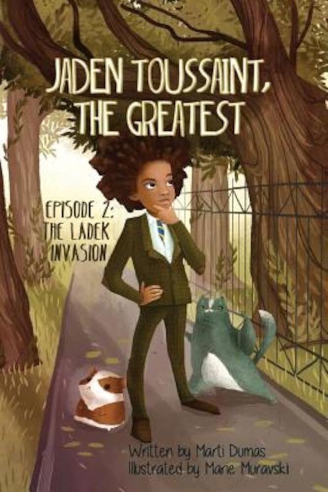 Jaden Toussaint, the Greatest Episode 2: The Ladek Invasion, Paperback