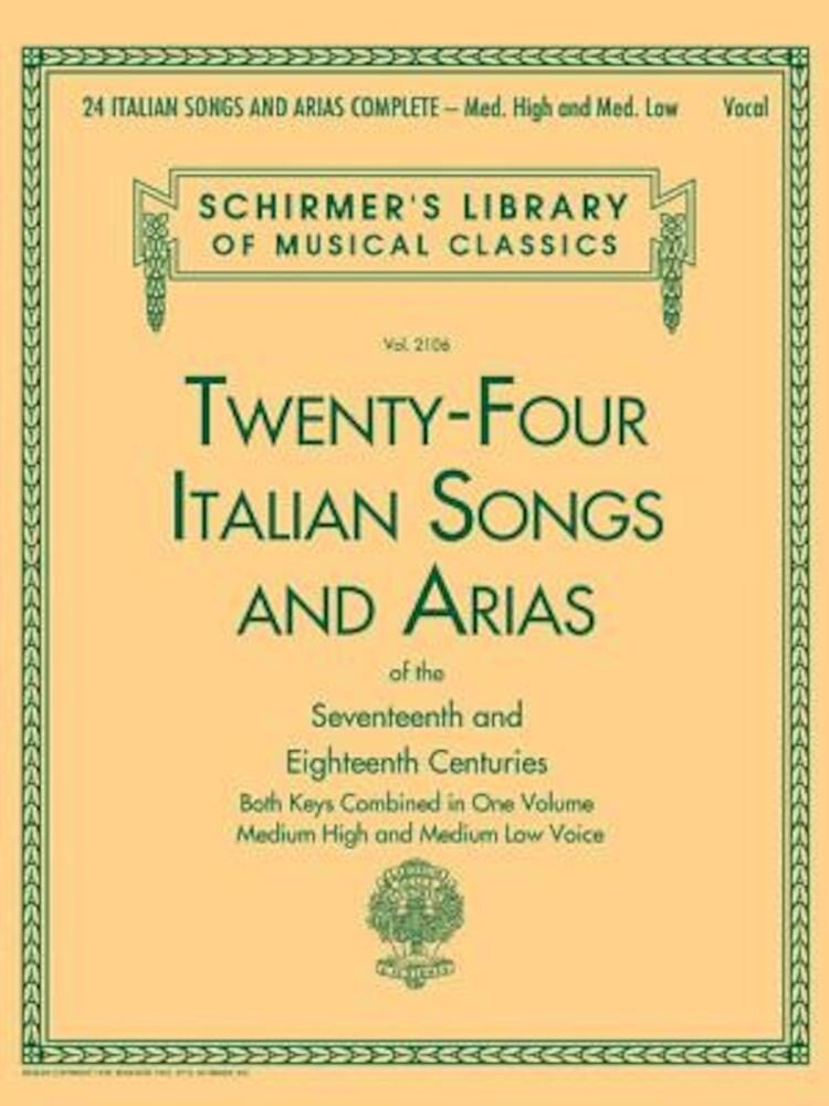 24 Italian Songs and Arias Complete: Med. High and Med. Low Voice, Paperback