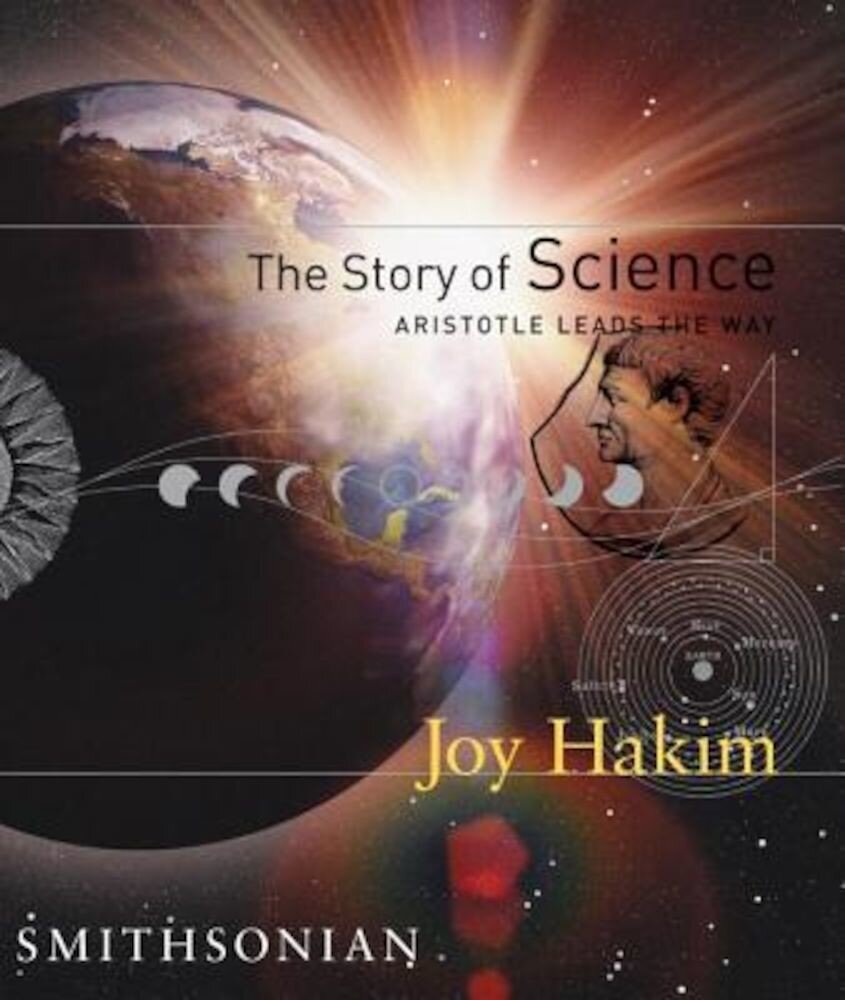 The Story of Science: Aristotle Leads the Way, Hardcover