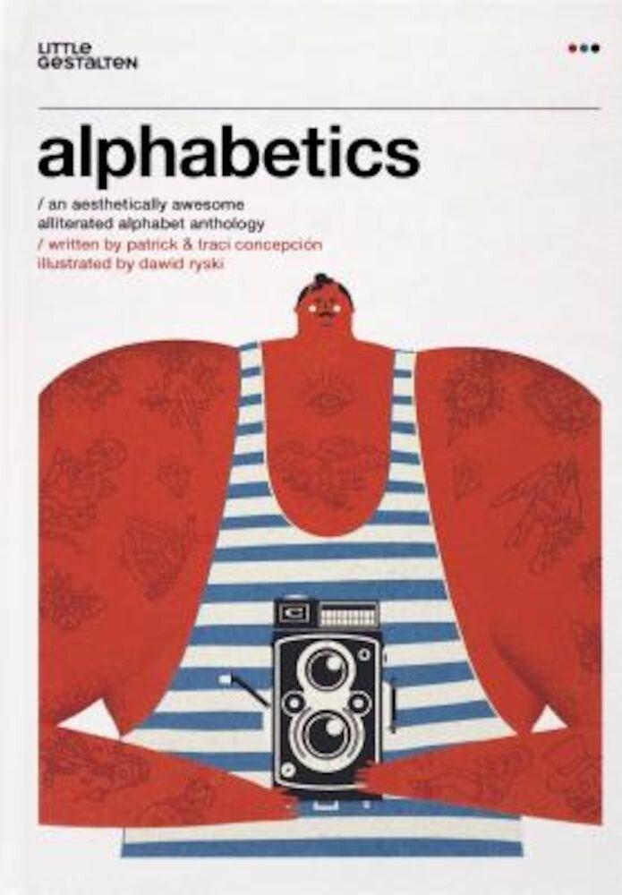 Alphabetics: An Aesthetically Awesome Alliterated Alphabet Anthology, Hardcover