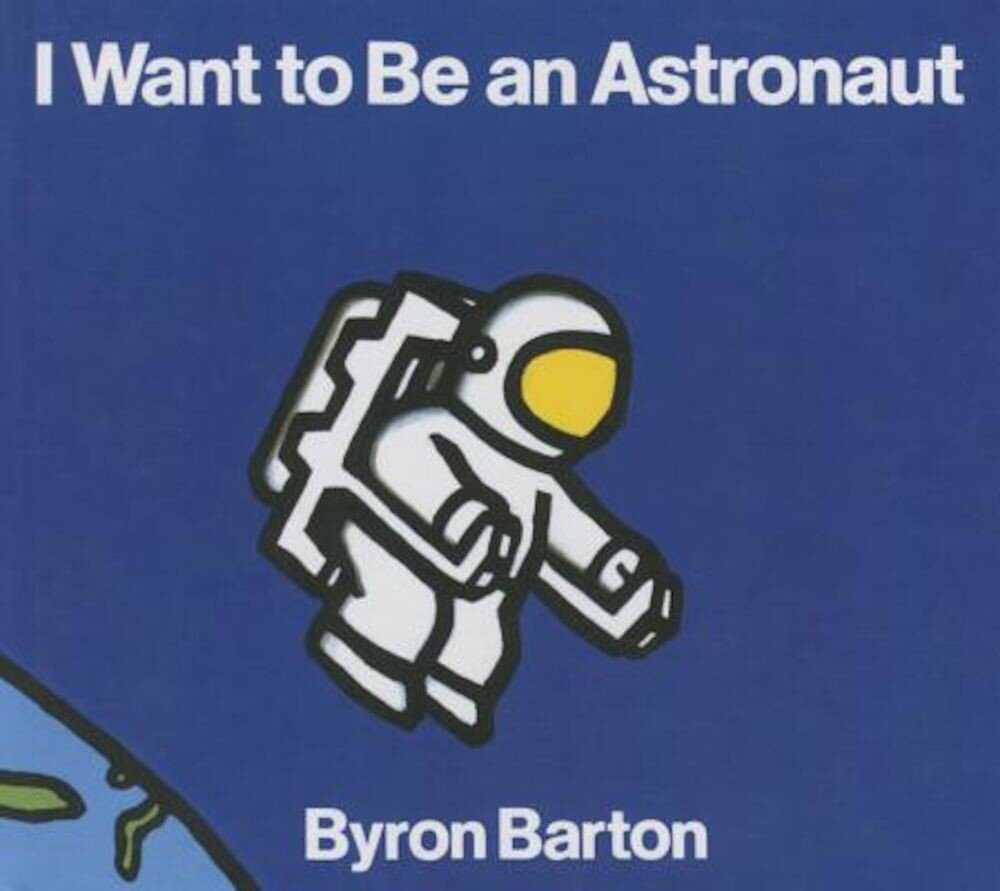 I Want to Be an Astronaut, Hardcover