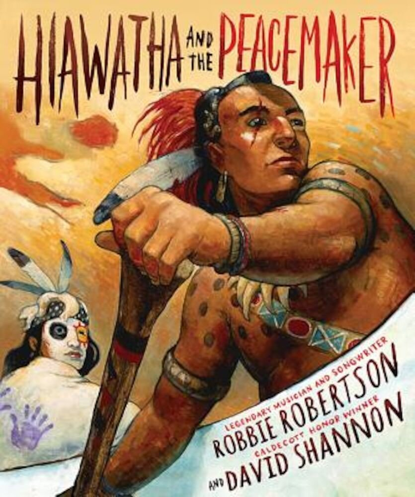 Hiawatha and the Peacemaker, Hardcover
