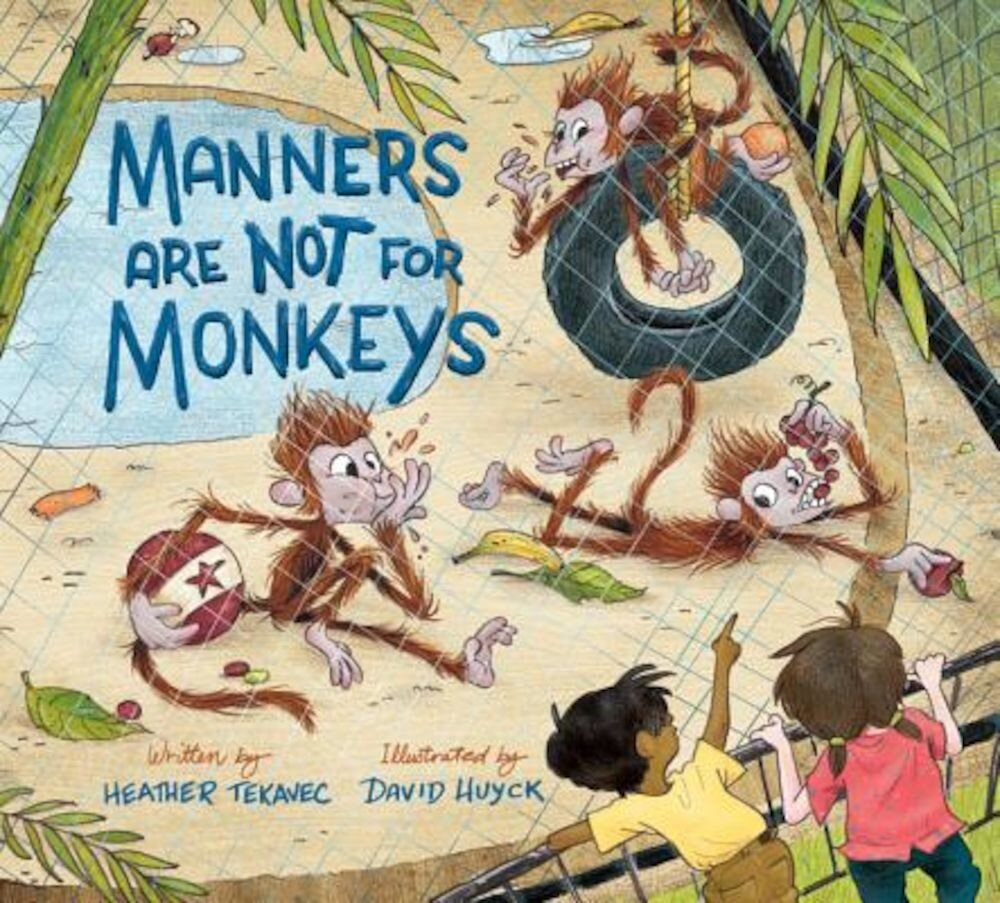 Manners Are Not for Monkeys, Hardcover
