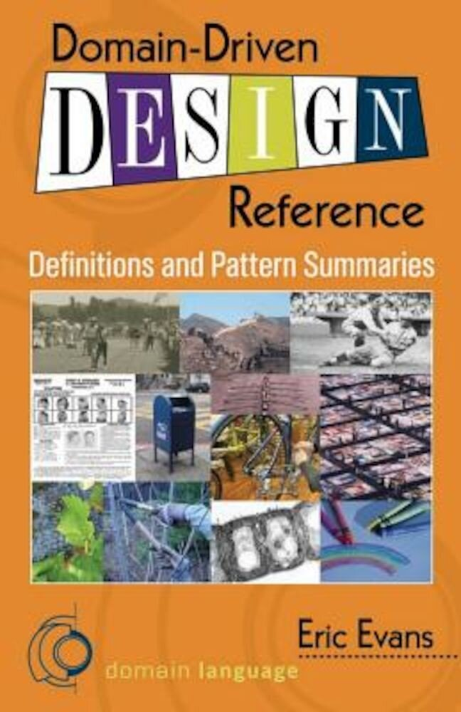 Domain-Driven Design Reference: Definitions and Pattern Summaries, Paperback