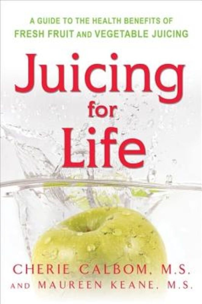 Juicing for Life, Paperback
