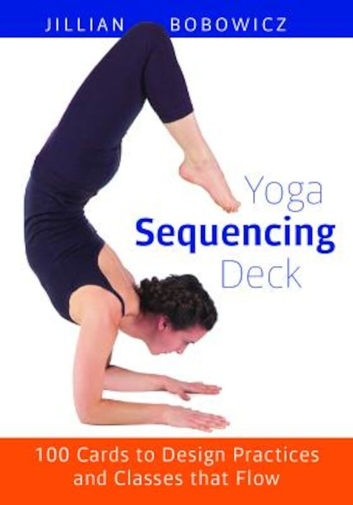 Yoga Sequencing Deck: 100 Cards to Design Practices and Classes That Flow, Hardcover
