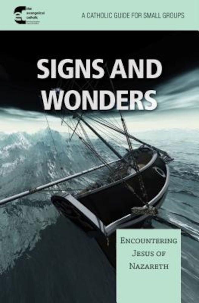 Signs and Wonder: Encountering Jesus of Nazareth, Paperback