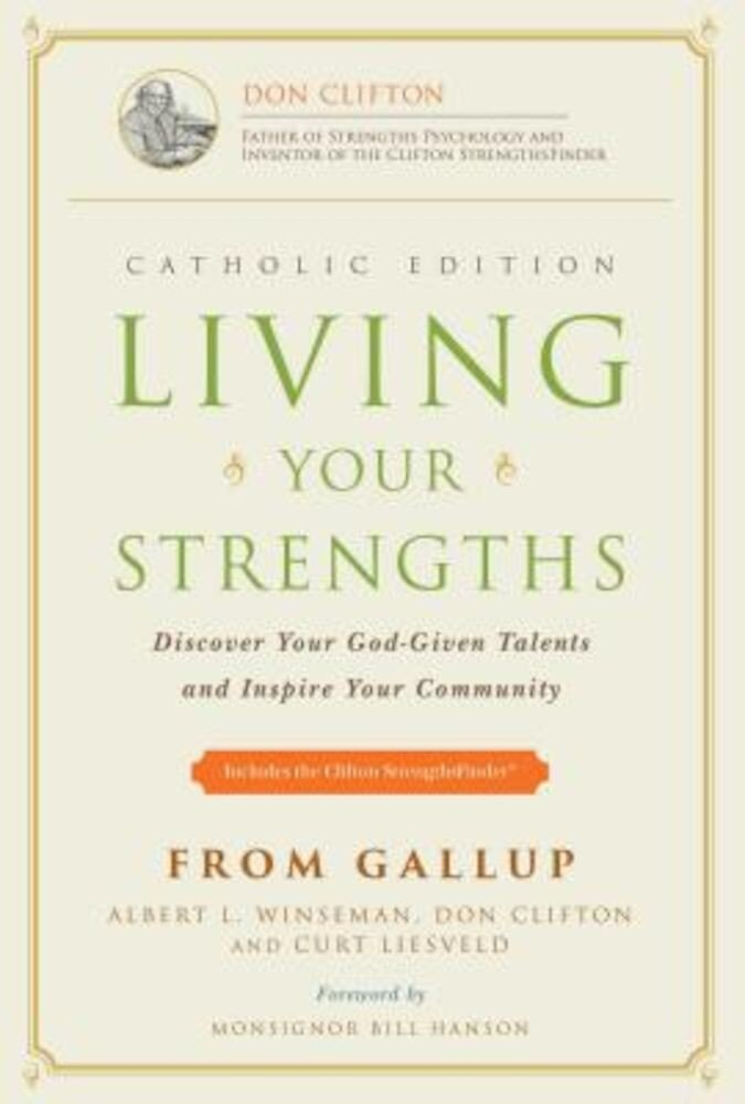 Living Your Strengths: Discover Your God-Given Talents and Inspire Your Community, Hardcover