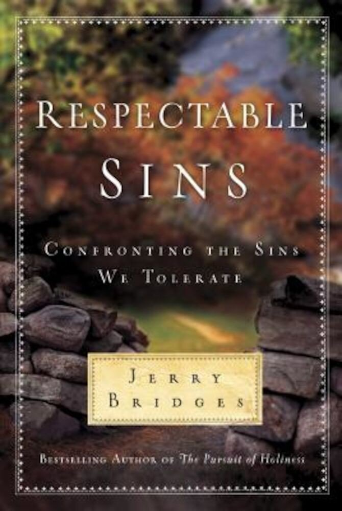 Respectable Sins: Confronting the Sins We Tolerate, Hardcover