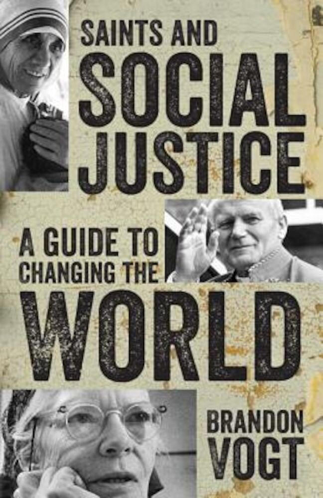 Saints and Social Justice: A Guide to the Changing World, Paperback