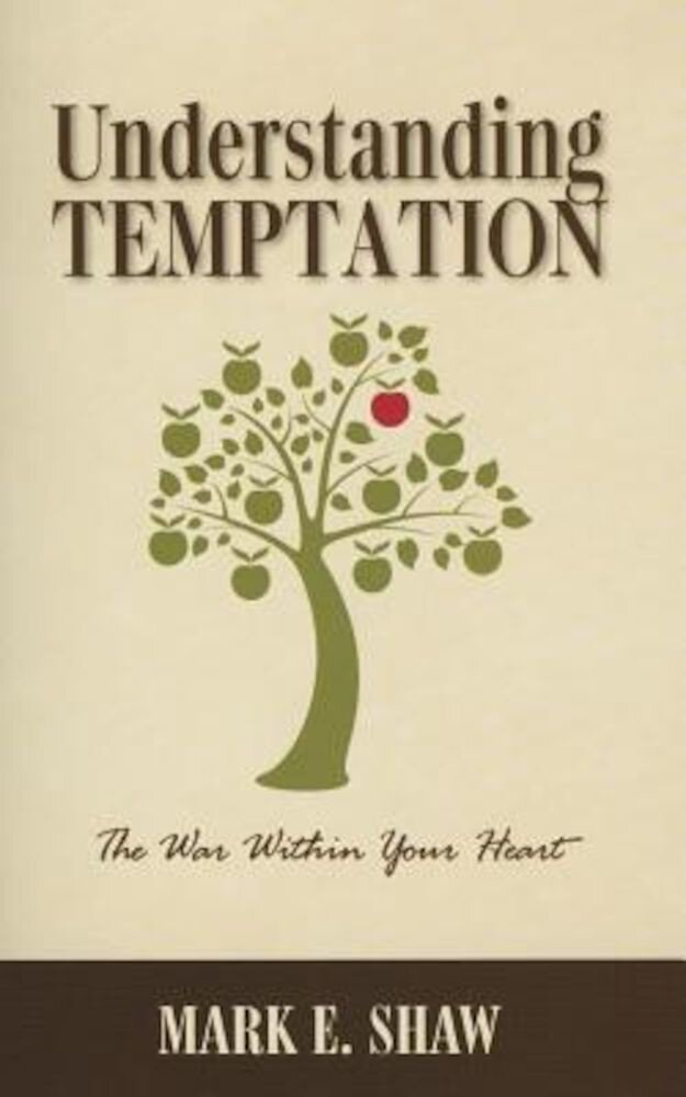 Understanding Temptation: The War Within Your Heart, Paperback
