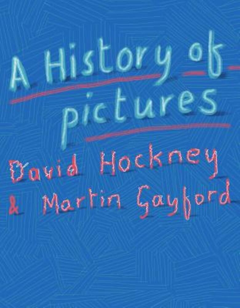 A History of Pictures: From the Cave to the Computer Screen, Hardcover