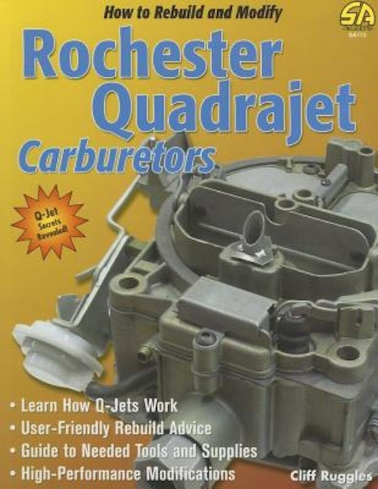 How to Rebuild and Modify Rochester Quadrajet Carburetors, Paperback