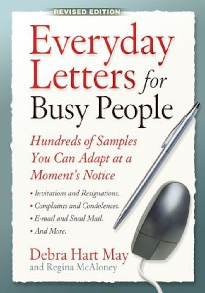 Everyday Letters for Busy People: Hundreds of Samples You Can Adapt at a Moment's Notice, Paperback