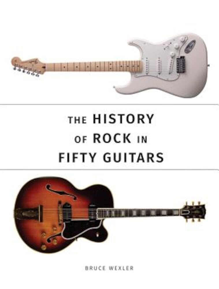 The History of Rock in Fifty Guitars, Paperback