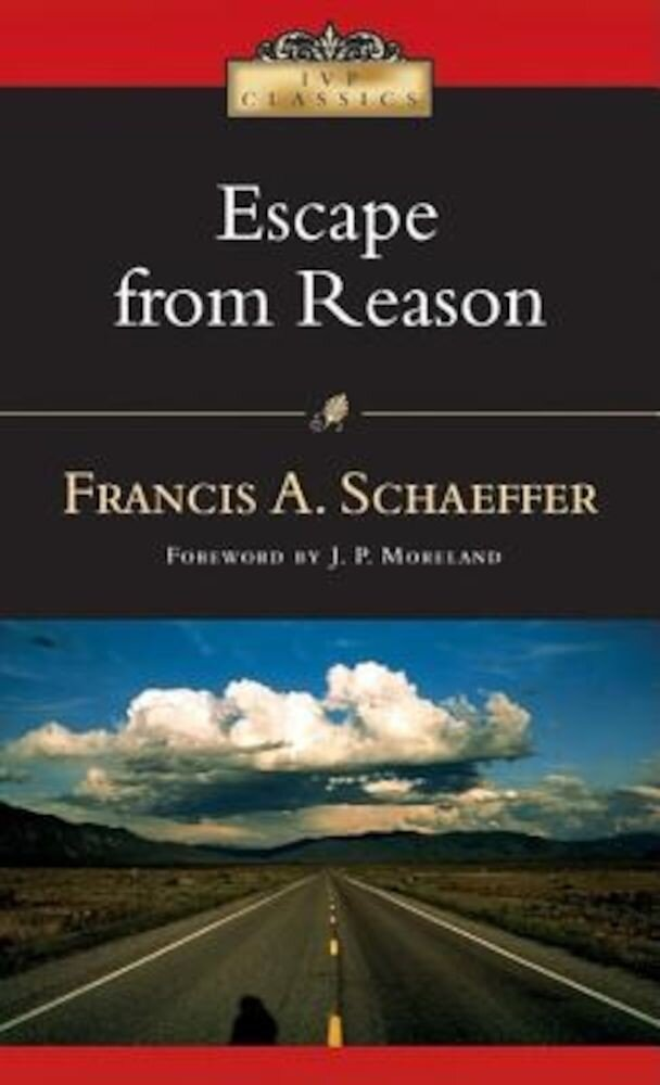 Escape from Reason: A Penetrating Analysis of Trends in Modern Thought, Paperback