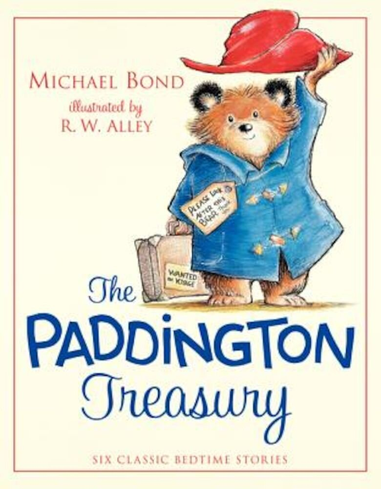 The Paddington Treasury: Six Classic Bedtime Stories, Hardcover