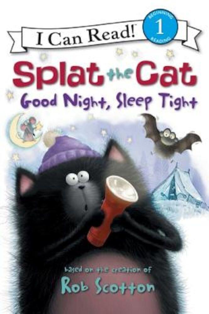 Splat the Cat: Good Night, Sleep Tight, Paperback