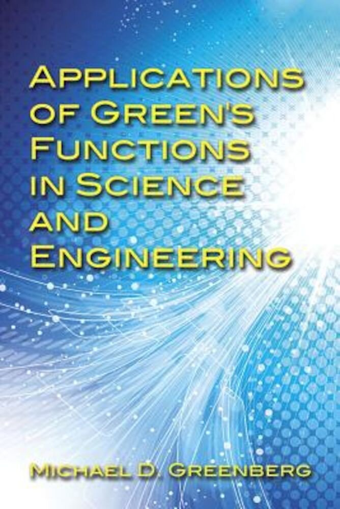 Applications of Green's Functions in Science and Engineering, Paperback