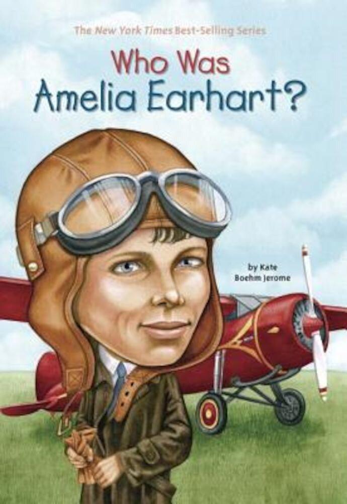 Who Was Amelia Earhart?, Paperback